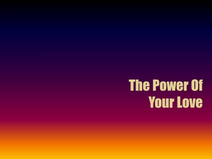 the power of your love n.