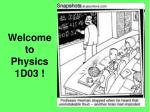 Welcome to  Physics 1D03 !