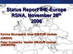 Status Report IHE-Europe RSNA, November 28 th 2006