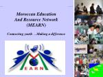 Moroccan Education And Resource Network (MEARN) Connecting youth ...Making a difference