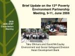 Brief Update on the 13 th Poverty Environment Partnership Meeting, 9-11, June 2008