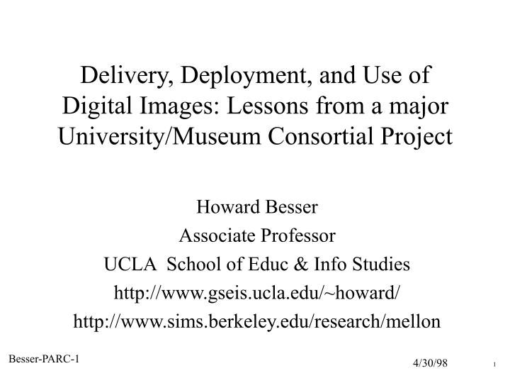 PPT - Howard Besser Associate Professor UCLA School of Educ