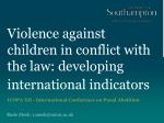 Violence against children in conflict with the law: developing international indicators