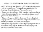 Chapter 14 The Civil Rights Movement 1945-1975