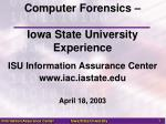 Computer Forensics –  Iowa State University Experience