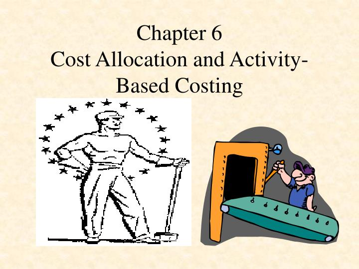 chapter 6 cost allocation and activity based costing n.
