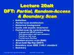 Lecture 20alt DFT:  Partial, Random-Access & Boundary Scan