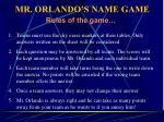 MR. ORLANDO'S NAME GAME