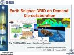 Earth Science GRID on Demand  & e-collaboration