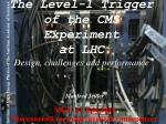 The Level-1 Trigger of the CMS Experiment at LHC Design, challenges and performance