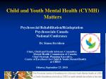 Child and Youth Mental Health (CYMH) Matters