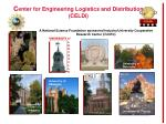 C enter for Engineering Logistics and Distribution (CELDi)