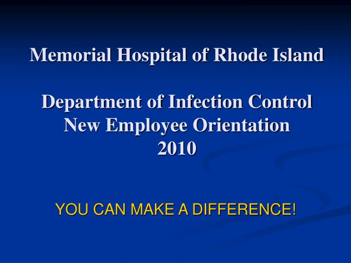 memorial hospital of rhode island department of infection control new employee orientation 2010 n.