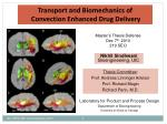 Transport and Biomechanics of Convection Enhanced Drug Delivery