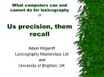 What computers can and cannot do for lexicography or Us precision, them recall