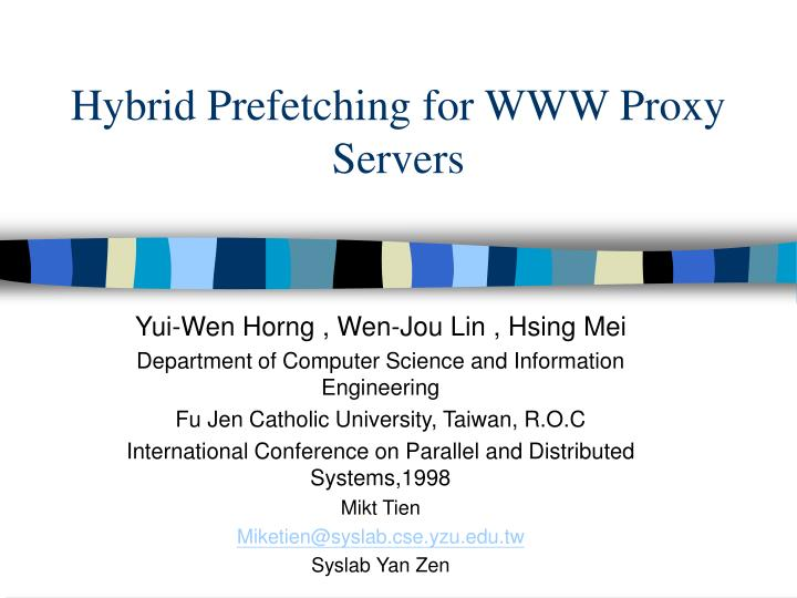 PPT - Hybrid Prefetching for WWW Proxy Servers PowerPoint