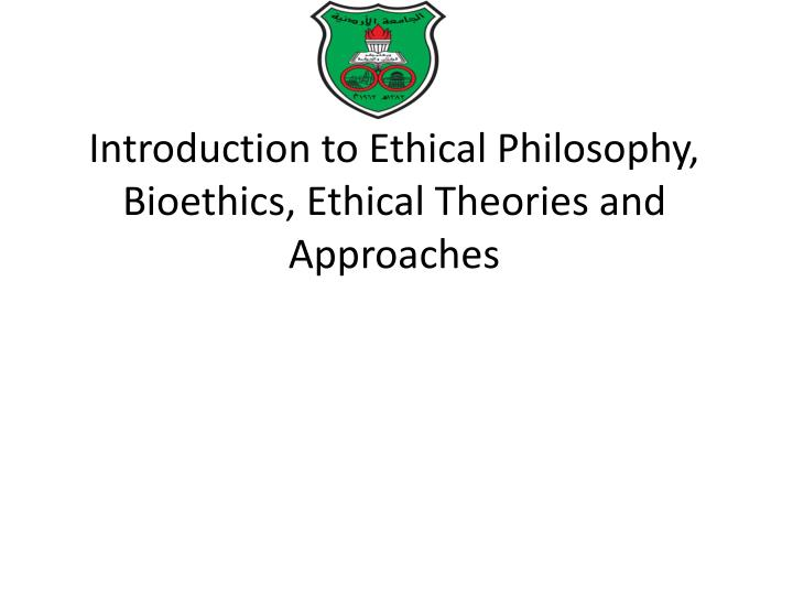 introduction to ethical philosophy bioethics ethical theories and approaches n.