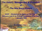 The History, Management & Utilization of The Nile Basin Waters