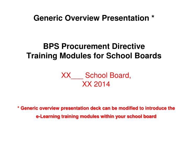 generic overview presentation bps procurement directive training modules for school boards n.