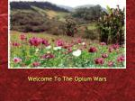 Welcome To The Opium Wars
