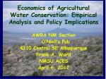 Economics of Agricultural Water Conservation: Empirical Analysis and Policy Implications