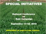 SPECIAL INITIATIVES National Conference on Rabi Campaign September 17-18, 2010