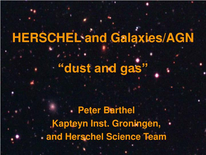 herschel and galaxies agn dust and gas n.