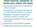 Heat-internal vibration of molecules within the body