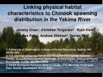 Linking physical habitat characteristics to Chinook spawning distribution in the Yakima River