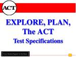 EXPLORE, PLAN, The ACT