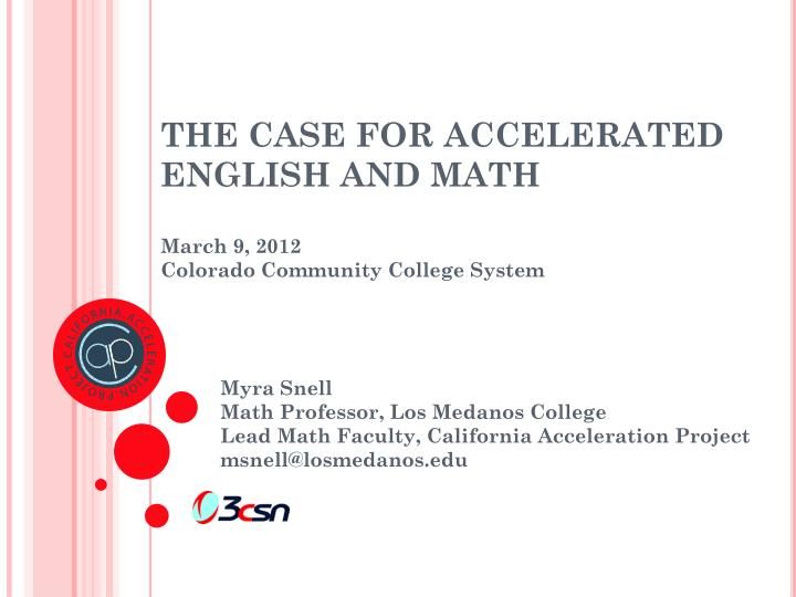 the case for accelerated english and math march 9 2012 colorado community college system n.