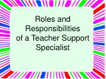 Roles and Responsibilities of a Teacher Support Specialist