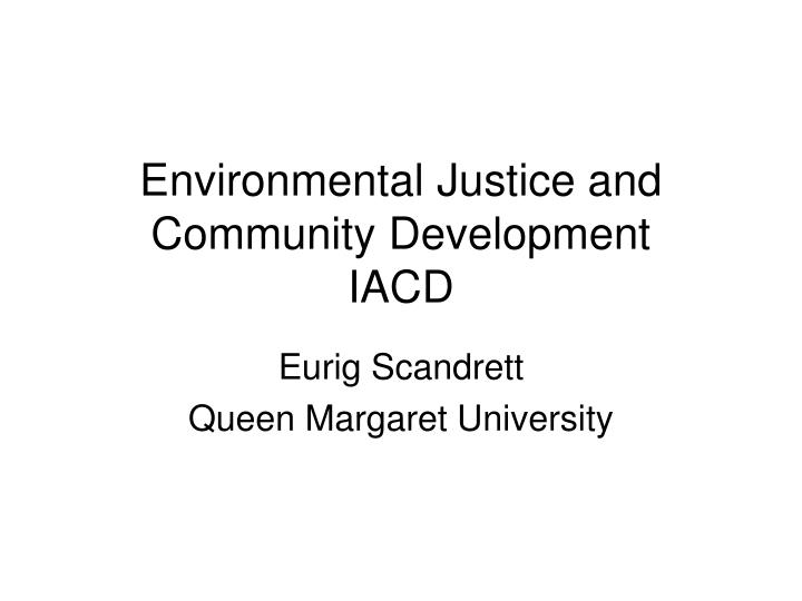 environmental justice and community development iacd n.