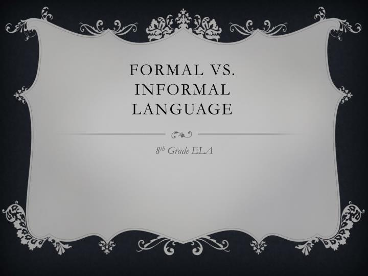 formal vs informal language n.