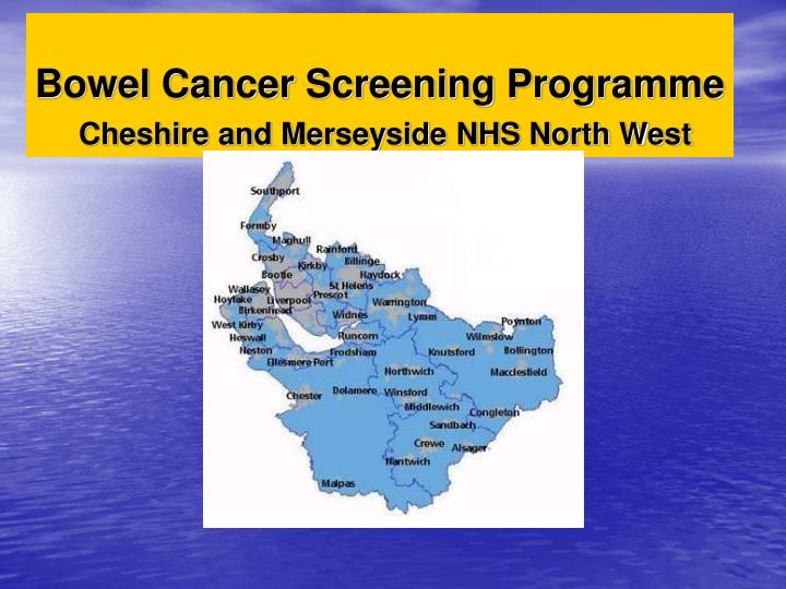 bowel cancer screening programme cheshire and merseyside nhs north west n.