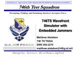 746TS Wavefront Simulator with Embedded Jammers
