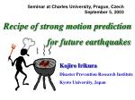 Recipe of strong motion prediction