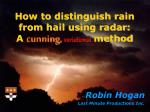 How to distinguish rain from hail using radar: A  cunning, variational  method
