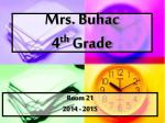 Mrs. Buhac 4 th  Grade