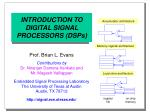 INTRODUCTION TO DIGITAL SIGNAL PROCESSORS (DSPs)