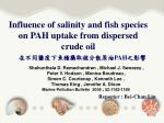 Influence of salinity and fish species on PAH uptake from dispersed  crude oil