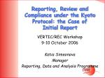 Reporting, Review and Compliance under the Kyoto Protocol: the Case of Initial Report