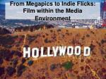 From Megapics to Indie Flicks: Film within the Media Environment