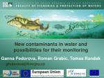 New contaminants in water and possibilities for  their monitoring