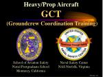 Heavy/Prop Aircraft GCT (Groundcrew Coordination Training)