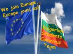 We join Europe, Europe joins us!