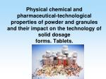 Tablets are solid preparations each containing a single dose of one or more active substances.