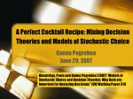 A Perfect Cocktail Recipe: Mixing Decision  Theories and Models of Stochastic Choice