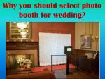 Why you should select photo booth for wedding?
