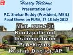 Hearty Welcome Presentation By P.C. Shekar Reddy (President, MEIL)